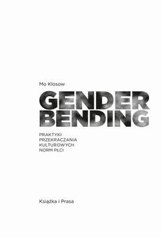 Genderbending. Praktyki przekraczania kulturowych norm płci