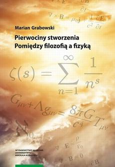 Pierwociny stworzenia. Pomiędzy filozofią a fizyką