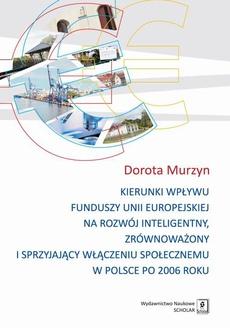 Kierunki wpływu funduszy unii europejskiej na rozwój inteligentny, zrównoważony i sprzyjający