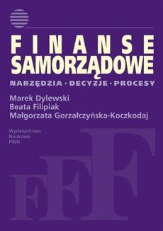 Finanse samorządowe. Narzędzia, decyzje, procesy