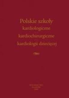Polskie szkoły kardiologiczne - kardiochirurgiczne - kardiologii dziecięcej