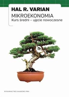 Mikroekonomia. Kurs średni - ujęcie nowoczesne