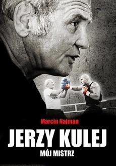 Jerzy Kulej – mój mistrz