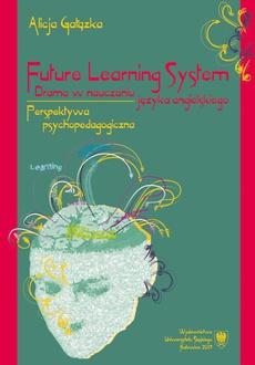 Future Learning System. Drama w nauczaniu języka angielskiego