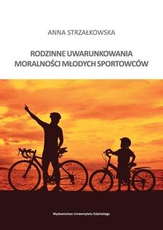 Rodzinne uwarunkowania moralności młodych sportowców