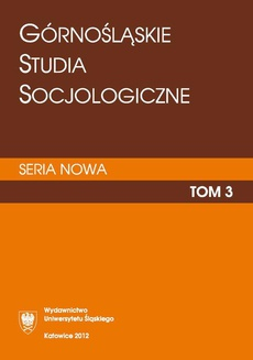 """""""Górnośląskie Studia Socjologiczne. Seria Nowa"""". T. 3"""