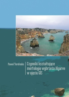 Czynniki kształtujące morfologię wybrzeża Algarve w ujęciu GIS