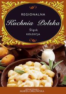 Śląsk. Regionalna kuchnia polska