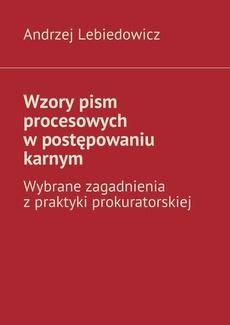 Wzory pism procesowych w postępowaniu karnym