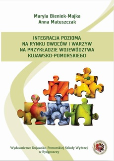 Integracja pozioma na rynku owoców i warzyw na przykładzie województwa kujawsko-pomorskiego