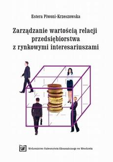 Zarządzanie wartością relacji przedsiębiorstwa z rynkowymi interesariuszami