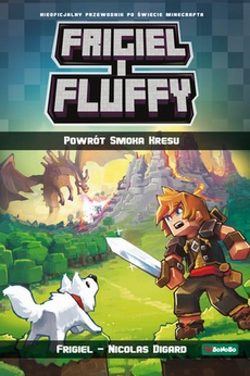 Frigiel i Fluffy. Powrót Smoka Kresu