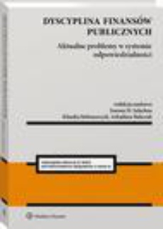 Dyscyplina finansów publicznych. Aktualne problemy w systemie odpowiedzialności