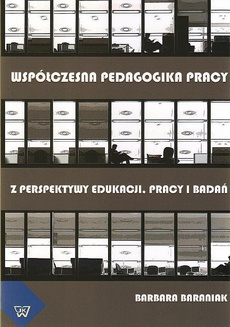 Współczesna pedagogika pracy z perspektywy edukacji pracy i badań