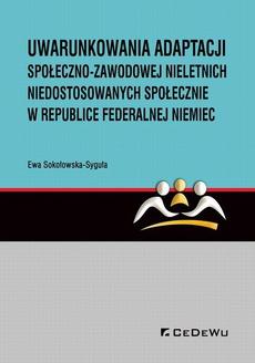 Uwarunkowania adaptacji społeczno-zawodowej nieletnich niedostosowanych społecznie w Republice Federalnej Niemiec