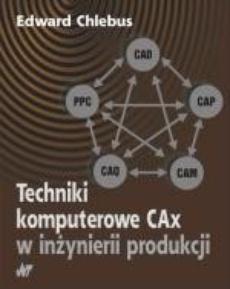 Techniki komputerowe CAx w inżynierii produkcji