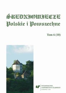 """""""Średniowiecze Polskie i Powszechne"""". T. 6 (10) - 03 Protekcja, pokrewieństwo, koleżeństwo i rywalizacja. Mechanizmy funkcjonowania elit politycznych w czternastowiecznej Polsce"""