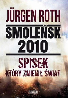 Smoleńsk 2010. Spisek, który zmienił świat