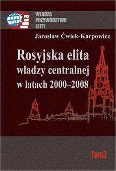 Rosyjska elita władzy centralnej w latach 2000-2008