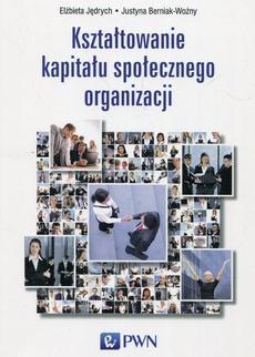 Kształtowanie kapitału społecznego organizacji