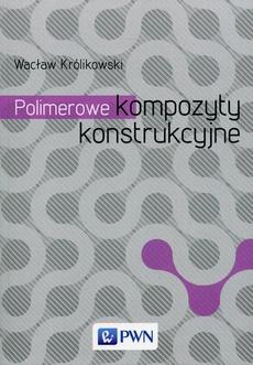 Polimerowe kompozyty konstrukcyjne
