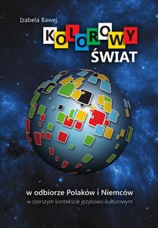 Kolorowy świat w odbiorze Polaków i Niemców w szerszym kontekście językowo-kulturowym