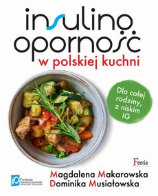 Insulinoopornosc W Polskiej Kuchni Magdalena Makarowska Dominika Musialowska Pdf Ibuk Pl
