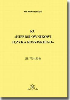 Ku Hipersłownikowi języka rosyjskiego. (II: 773–1554)