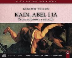Życie duchowe i relacje. Kain, Abel i ja