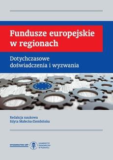 Fundusze europejskie w regionach. Dotychczasowe doświadczenia i wyzwania