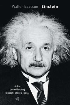 Einstein. Jego życie, jego wszechświat