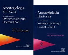 Anestezjologia kliniczna z elementami intensywnej terapii i leczenia bólu. Tom 1 i 2