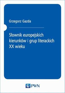 Słownik europejskich kierunków i grup literackich XX wieku