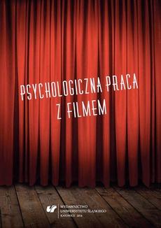 """Psychologiczna praca z filmem - 05 Wybrane cechy pacjenta i terapeuty a powodzenie psychoterapii na przykładzie filmu """"Buntownik z wyboru"""" (""""Good Will Hunting"""")"""