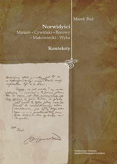 Norwidyści. Miriam - Cywiński - Borowy - Makowiecki - Wyka. Konteksty