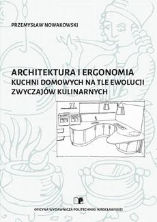 Architektura i ergonomia kuchni domowych na tle ewolucji zwyczajów kulinarnych
