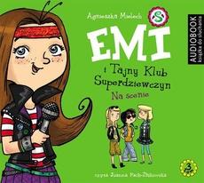 Emi i Tajny Klub Superdziewczyn. Tom 3. Na scenie
