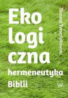 Ekologiczna hermeneutyka Biblii: cele rezultaty zastosowania