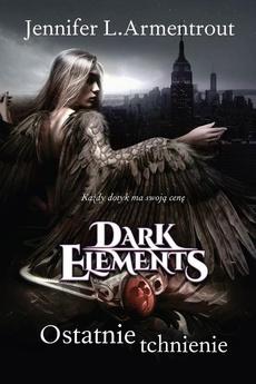 Ostatnie tchnienie Tom 3 Dark Elements