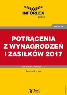 POTRĄCENIA Z WYNAGRODZEŃ I ZASIŁKÓW po zmianie przepisów w 2017 r.