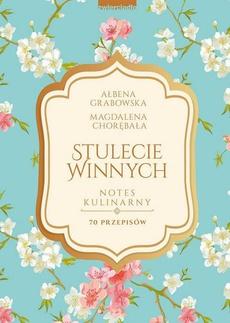 Stulecie Winnych. Notes kulinarny