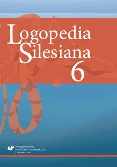 """Logopedia Silesiana"" 2017. T. 6"