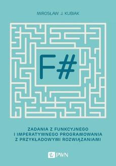 F#. Zadania z funkcyjnego i imperatywnego programowania z przykładowymi rozwiązaniami