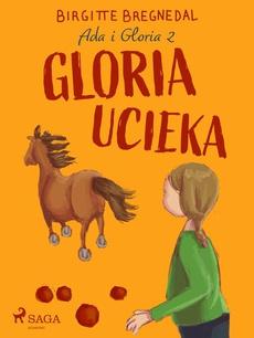 Ada i Gloria 2: Gloria ucieka