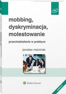 Mobbing, dyskryminacja, molestowanie - przeciwdziałanie w praktyce