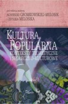 Kultura popularna: konteksty teoretyczne i społeczno-kulturowe