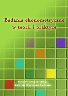 Badania ekonometryczne w teorii i praktyce