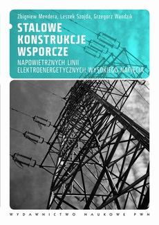 Stalowe konstrukcje wsporcze napowietrznych linii elektroenergetycznych wysokiego napięcia. Projektowanie według norm europejskich