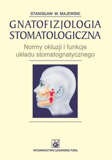 Gnatofizjologia stomatologiczna. Normy okluzji i funkcje układu stomatognatycznego