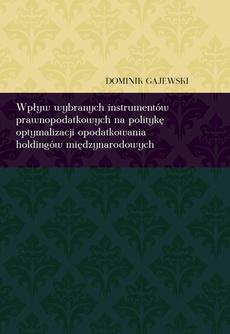 Wpływ wybranych instrumentów prawnopodatkowych na politykę optymalizacji opodatkowania holdingów międzynarodowych